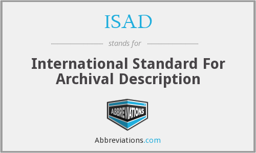 ISAD - International Standard For Archival Description