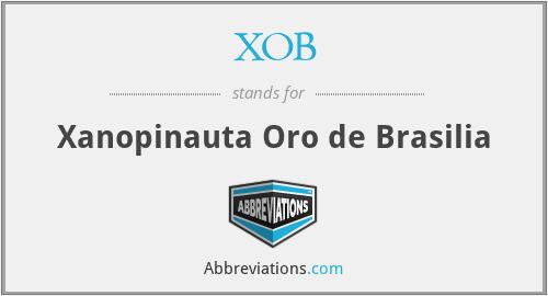 XOB - Xanopinauta Oro de Brasilia