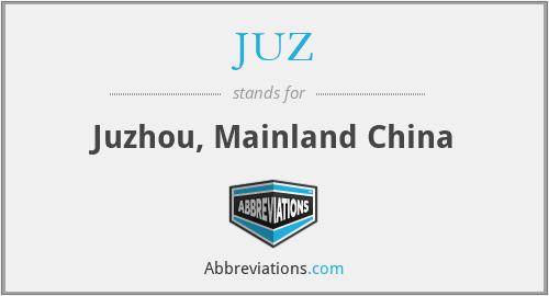 JUZ - Juzhou, Mainland China