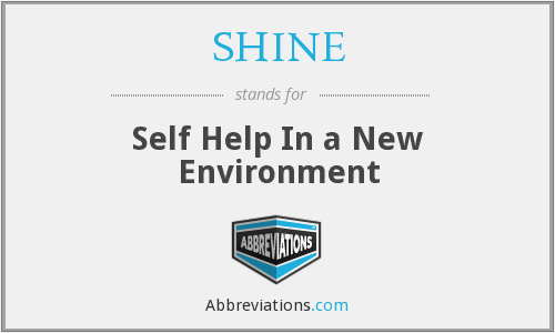 SHINE - Self Help In a New Environment
