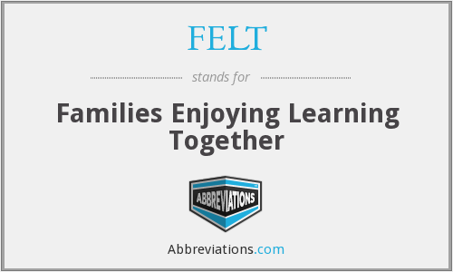 FELT - Families Enjoying Learning Together