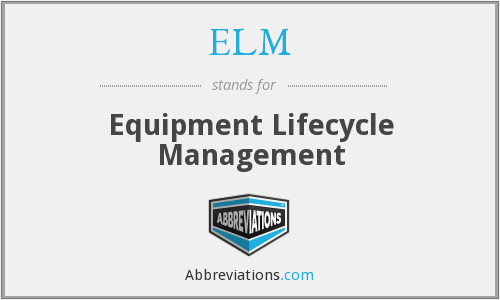 ELM - Equipment Lifecycle Management