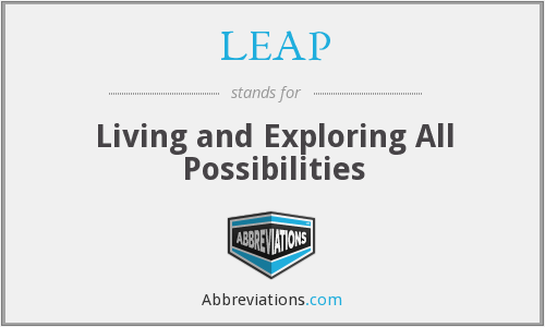 LEAP - Living and Exploring All Possibilities