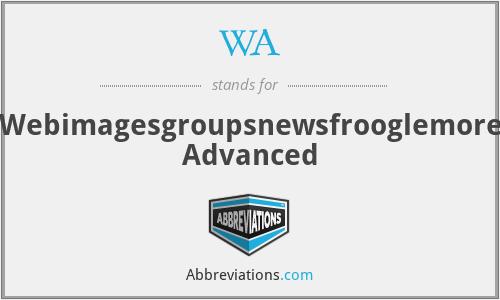 WA - Webimagesgroupsnewsfrooglemore Advanced