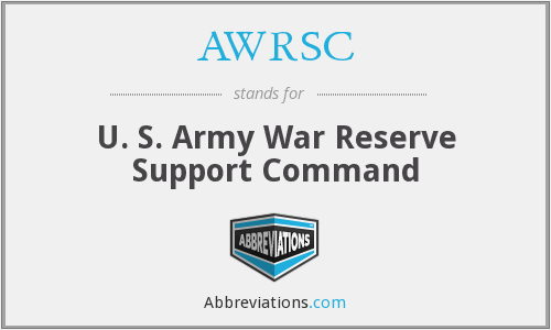 AWRSC - U. S. Army War Reserve Support Command