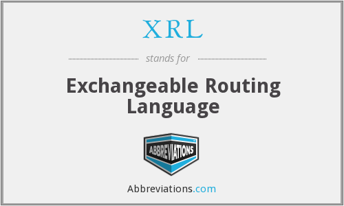 XRL - Exchangeable Routing Language