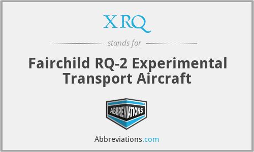 XRQ - Fairchild RQ-2 Experimental Transport Aircraft