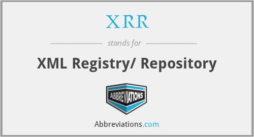 XRR - XML Registry/ Repository