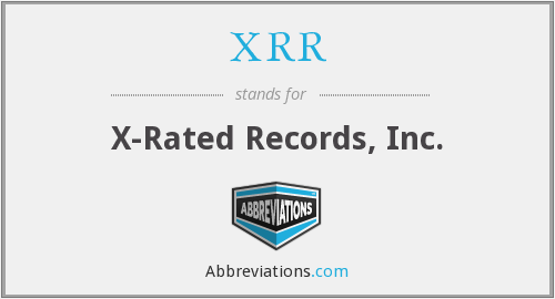 XRR - X-Rated Records, Inc.