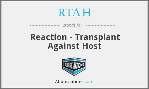RTAH - Reaction - Transplant Against Host