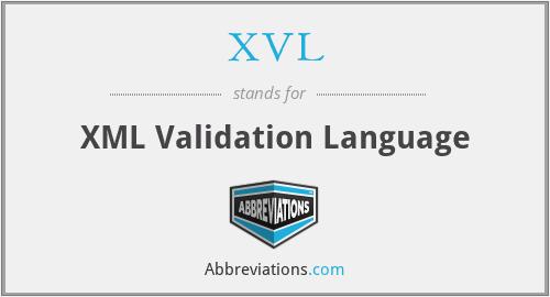 XVL - XML Validation Language