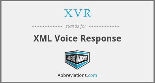 XVR - XML Voice Response