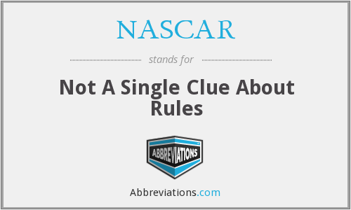 NASCAR - Not A Single Clue About Rules