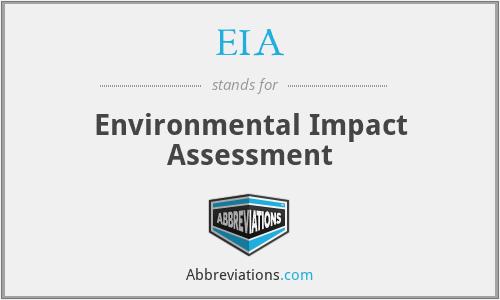 EIA - Environmental Impact Assessment
