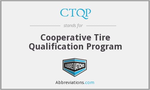 CTQP - Cooperative Tire Qualification Program