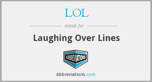 LOL - Laughing Over Lines