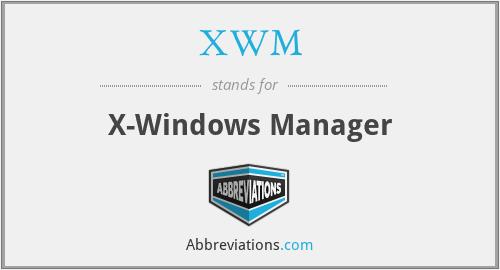 XWM - X-Windows Manager