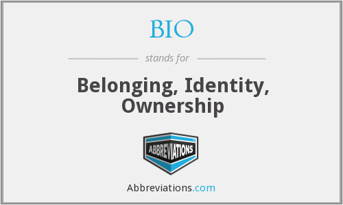 BIO - Belonging, Identity, Ownership