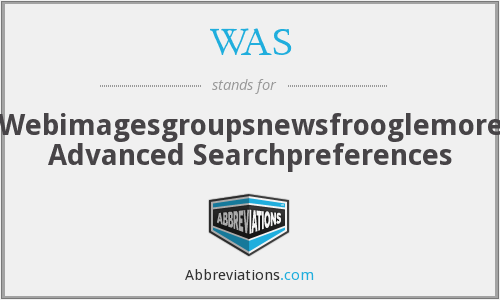 WAS - Webimagesgroupsnewsfrooglemore Advanced Searchpreferences