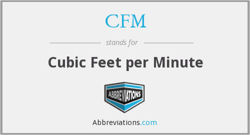CFM - Cubic Feet per Minute