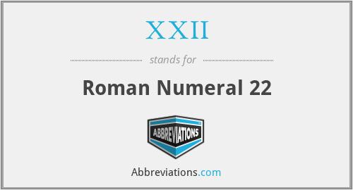 XXII - Roman Numeral 22