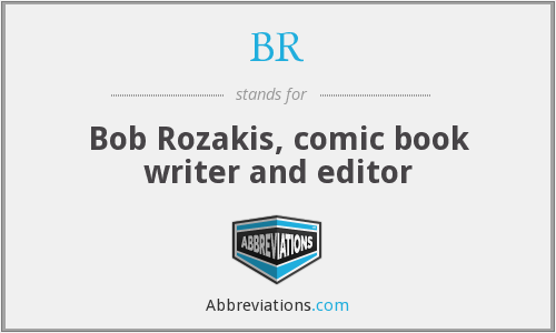BR - Bob Rozakis, comic book writer and editor