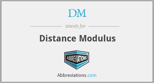 DM - Distance Modulus