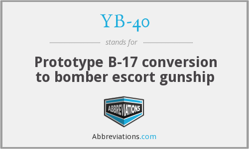 YB-40 - Prototype B-17 conversion to bomber escort gunship