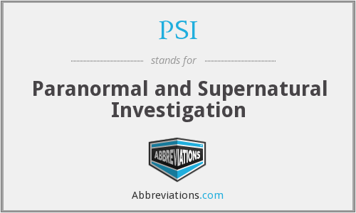 PSI - Paranormal and Supernatural Investigation