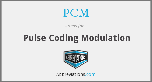 PCM - Pulse Coding Modulation