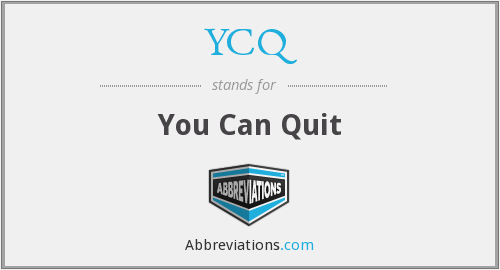 YCQ - You Can Quit