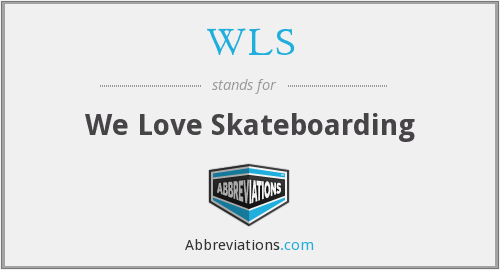 WLS - We Love Skateboarding
