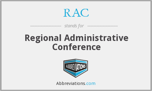 RAC - Regional Administrative Conference