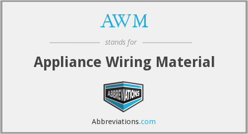 AWM - Appliance Wiring Material