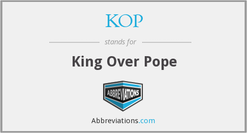 KOP - King Over Pope