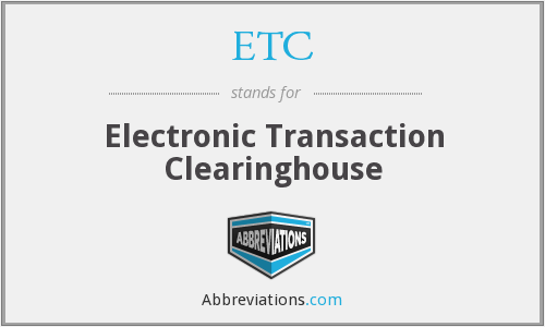 ETC - Electronic Transaction Clearinghouse