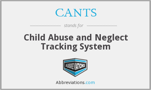 CANTS - Child Abuse and Neglect Tracking System