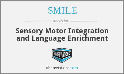 SMILE - Sensory Motor Integration and Language Enrichment