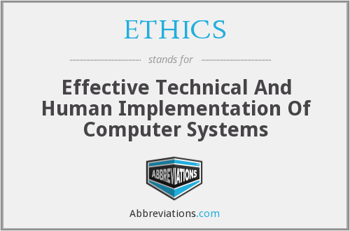 ETHICS - Effective Technical And Human Implementation Of Computer Systems