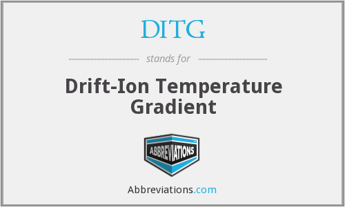 DITG - Drift-Ion Temperature Gradient