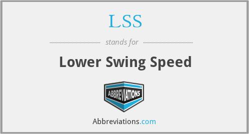 LSS - Lower Swing Speed