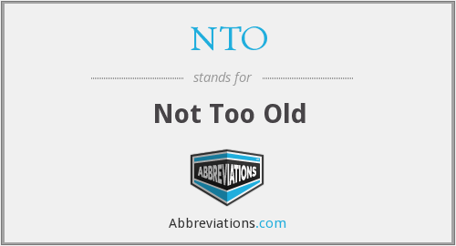 NTO - Not Too Old