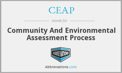 CEAP - Community And Environmental Assessment Process