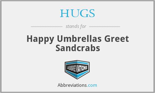 HUGS - Happy Umbrellas Greet Sandcrabs