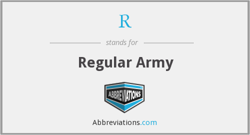 R - Regular Army