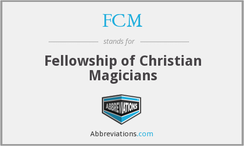 FCM - Fellowship of Christian Magicians
