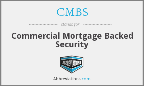 CMBS - Commercial Mortgage Backed Security