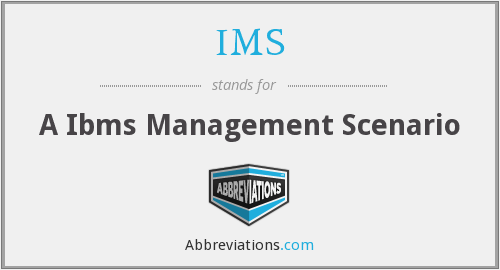 IMS - A Ibms Management Scenario