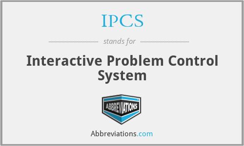 IPCS - Interactive Problem Control System