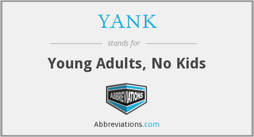 YANK - Young Adults, No Kids